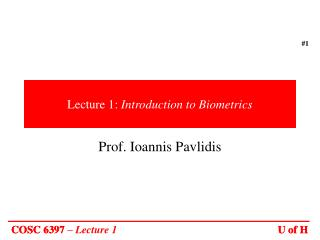 Lecture 1:  Introduction to Biometrics