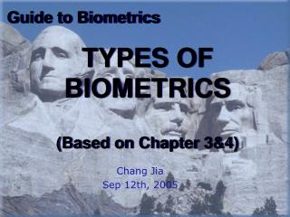 TYPES OF BIOMETRICS (Based on Chapter 3&4)