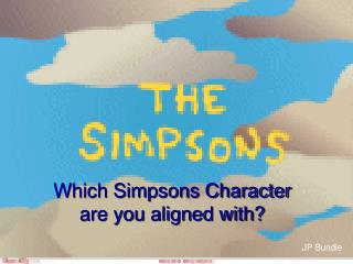 Which Simpsons Character are you aligned with?