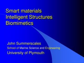 Smart materials Intelligent Structures Biomimetics