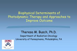 Biophysical Determinants of Photodynamic Therapy and ...