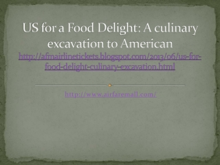 US for a Food Delight: A culinary excavation to American - A