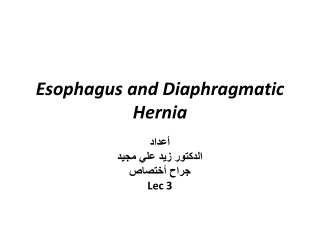 Esophagus and Diaphragmatic Hernia