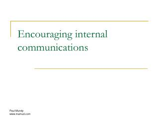 Encouraging internal communications