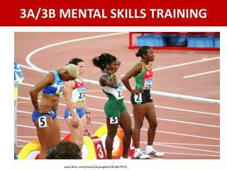3A/3B MENTAL SKILLS TRAINING