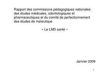 Commission Pédagogique Nationale  des Études Médicales Projet LMD des Sciences de la Santé La Licence (L1-L2-L3)
