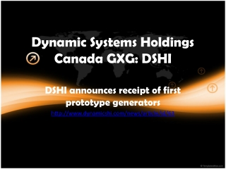 Dynamic Systems Holdings Canada GXG: DSHI  announces receipt