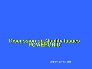 Discussion on Quality Issues in POWERGRID