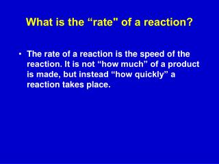"What is the ""rate"" of a reaction?"