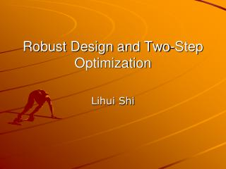 Robust Design and Two-Step Optimization