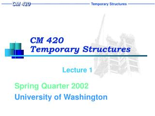 CM 420 Temporary Structures