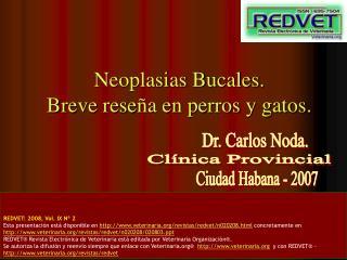 Neoplasias Bucales. Breve reseña en perros y gatos.