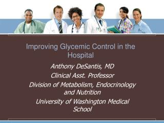 Improving Glycemic Control in the Hospital