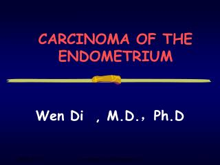 CARCINOMA OF THE ENDOMETRIUM