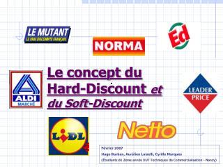 Le concept du Hard-Discount  et du Soft-Discount