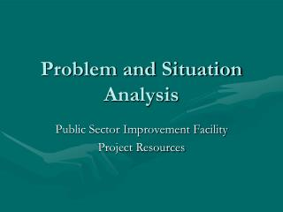 Problem and Situation Analysis