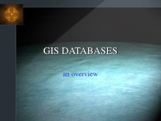 GIS DATABASES