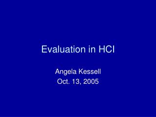 Evaluation in HCI