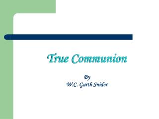 True Communion - Garth Snider