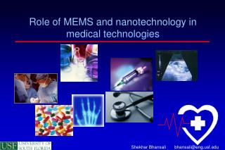 Role of MEMS and nanotechnology in medical technologies