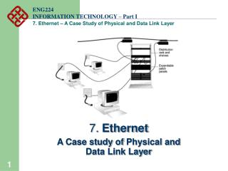 7. Ethernet  A Case study of Physical and Data Link Layer