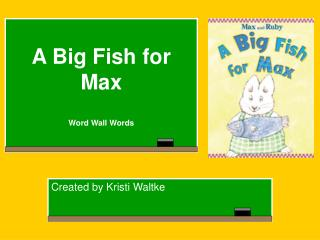 A Big Fish for Max Word Wall Words