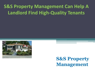 S&S Property Management Can Help A Landlord Find High-Quality Tenants