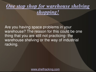 One stop shop for warehouse shelving shopping