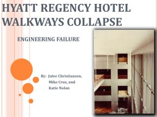 HYATT REGENCY HOTEL WALKWAYS COLLAPSE 	ENGINEERING FAILURE