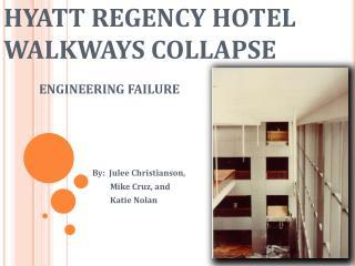 HYATT REGENCY HOTEL WALKWAYS COLLAPSE ENGINEERING FAILURE