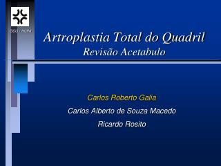 Artroplastia Total do Quadril Revisão  Acetabulo