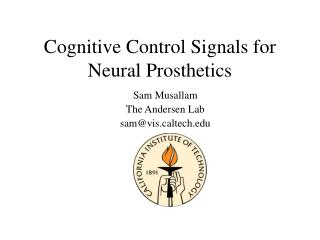 Cognitive Control Signals for Neural Prosthetics