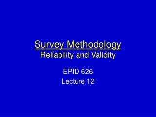 Survey Methodology Reliability and Validity