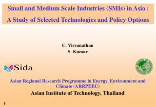 C. Visvanathan S. Kumar Asian Regional Research Programme in Energy, Environment and Climate (ARRPEEC) Asian Institute o
