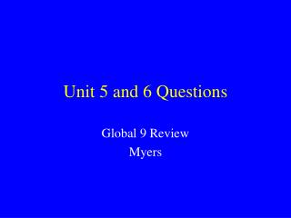 Unit 5 and 6 Questions