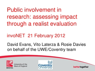 David Evans, Vito Laterza & Rosie Davies on behalf of the UWE/Coventry team