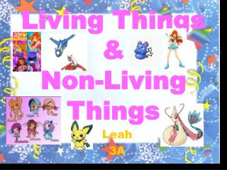 Living Things    & Non-Living Things