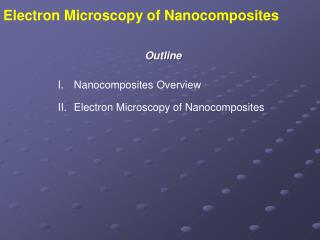 Nanocomposites Overview Electron Microscopy of Nanocomposites