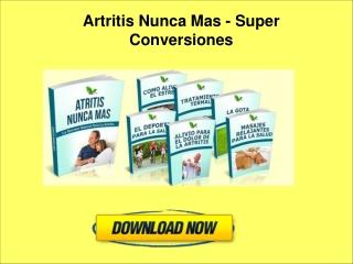 Artritis Nunca Mas - Super Conversiones