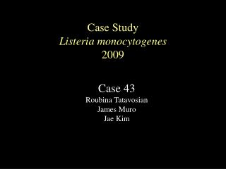 Case  Study Listeria monocytogenes 2009
