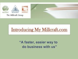 """A faster, easier way to          do business with us"""