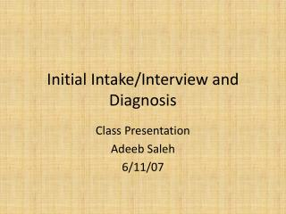 Initial Intake/Interview and Diagnosis