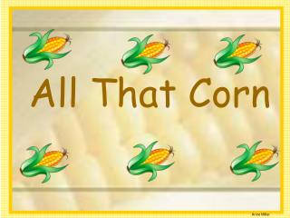 All That Corn