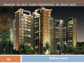 Reason to buy your properties in Delhi NCR
