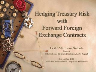 Hedging  Treasury Risk  with  Forward Foreign Exchange Contracts