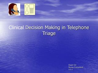 Clinical  Decision Making in Telephone Triage