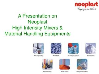 A Presentation on Neoplast High Intensity Mixers & Material Handling Equipments
