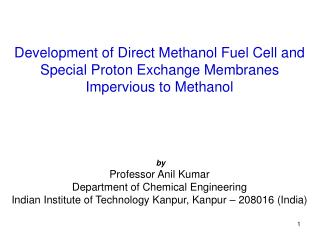 Development of Direct Methanol Fuel Cell and  Special Proton Exchange Membranes  Impervious to Methanol  by Professor An
