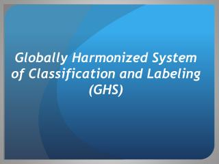 Globally Harmonized System of Classification and Labeling (GHS)