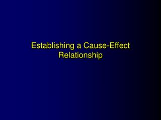 Establishing a Cause-Effect Relationship